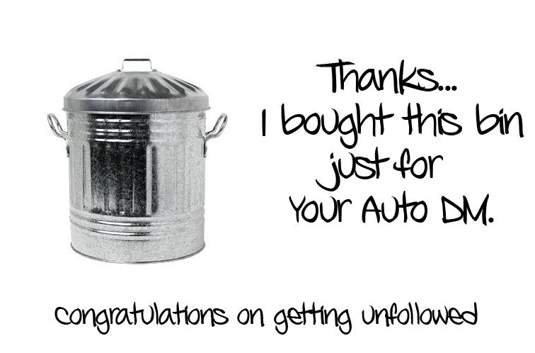 Twitter - Auto Dms straight into the bin